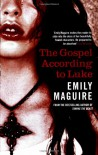 The Gospel According to Luke - Emily Maguire