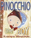 Pinocchio, the Boy: Incognito in Collodi - Lane Smith