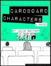 Cardboard Characters - Julie Seifert