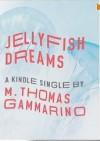 Jellyfish Dreams - M. Thomas Gammarino