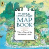The Once Upon a Time Map Book Big Book: Take a Tour of Six Enchanted Lands - B.G. Hennessy, Peter Joyce