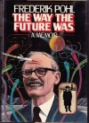 The Way the Future Was: A Memoir - Frederik Pohl