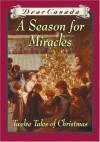 DEAR CANADA: A SEASON FOR MIRACLES - Twelve Tales of Christmas - Jean; Pearson,  Kit; Trottier,  Maxine; Chan,  Gillian; Ellis,  Sarah Little
