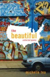 The Beautiful: Collected Poems - Michelle Tea