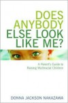 Does Anybody Else Look Like Me?: A Parent's Guide to Raising Multiracial Children -