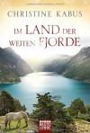 Im Land der weiten Fjorde - Christine Kabus