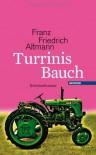 Turrinis Bauch - Franz Friedrich Altmann