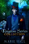 Kingdom Collection: Books 1-3 - Marie Hall