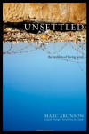 Unsettled: The Problem of Loving Israel - Marc Aronson