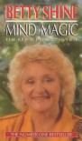 Mind Magic: The Key to the Universe - Betty Shine