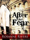 After the Fear - Rosanne Rivers