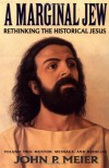 A Marginal Jew: Rethinking the Historical Jesus, Vol. 2 - Mentor, Message, and Miracles - John P. Meier