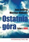 Ostatnia Góra. Żyjąc z AIDS - Godfrey Jana,  Williams Merrilyn