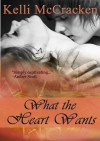 What the Heart Wants - Kelli McCracken