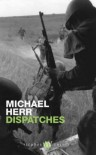 Dispatches (Picador Thirty) - Michael Herr