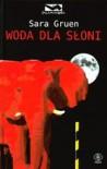 Woda dla słoni - Sara Gruen, Mariusz Ferek