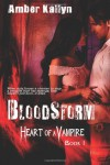 Bloodstorm (Heart of a Vampire, Book 1) (Volume 1) - Amber Kallyn