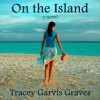 On the Island - Tracey Garvis-Graves,  Heidi Baker