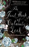 The First Book of Calamity Leek - Paula Lichtarowicz