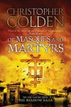 Of Masques and Martyrs. Christopher Golden - Christopher Golden