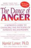 The Dance of Anger: A Woman's Guide to Changing the Patterns of Intimate Relationships - Harriet Lerner