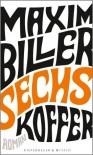 Sechs Koffer: Roman - Maxim Biller