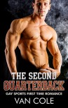 The Second Quarterback: Gay Sports First Time Romance - Van Cole