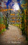 A Trail of Crumbs to Creative Freedom - Lisa E. Henderson