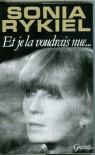 Et je la voudrais nue (essai français) (French Edition) - Sonia Rykiel