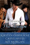 The Escape (A Prologue): A Mail Order Bride Romance (The Dalton Brides Book 1) - Cassie Hayes, Kirsten Osbourne, Kit Morgan