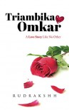 Triambika Omkar: A Love Story Like No Other - Rudrakshh .