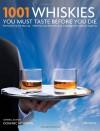 1001 Whiskies You Must Taste Before You Die (1001 (Universe)) -