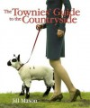 The Townies' Guide to the Countryside - Jill Mason