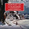 Portrait of a Murderer: A Christmas Crime Story - Anne Meredith, Simon Darwen