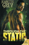 Through the Static - Jeanette Grey