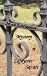 Mystery at Lafayette Square - Joyce Kuergeleis