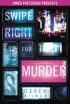 Swipe Right For Murder - Derek Milman