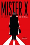 Mister X: The Archives - Neil Gaiman, Los Bros. Hernandez, Dean Motter