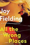 All the Wrong Places  - Joy Fielding