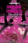 Symulakry i symulacja - Jean Baudrillard