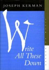 Write All These Down: Essays on Music - Joseph Kerman