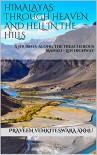 Himalayas: Through Heaven and Hell in the Hills: A journey along the treacherous Manali - Leh highway - Praveen Venkiteswara Annu, Praveen Venkiteswara Annu