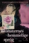 Blomsternes hemmelige sprog - Vanessa Diffenbaugh