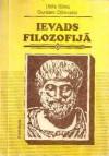 Ievads Filozofijā - Uldis Sūna, Guntars Oļševskis
