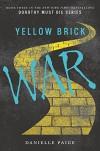 Yellow Brick War (Dorothy Must Die) - Danielle Paige