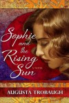 Sophie and the Rising Sun - Augusta Trobaugh