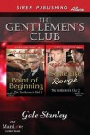 The Gentlemen's Club [Point of Beginning: Some Like It Rough] (Siren Publishing Allure Manlove) - Gale Stanley