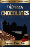 Thirteen Chocolates (A Chandler's Chocolate Box Mystery Book 1) - agatha chocolats