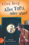Alles Tofu, oder was?: (K)ein Koch-Roman - Ellen Berg