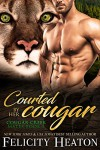 Courted by her Cougar - Felicity E. Heaton